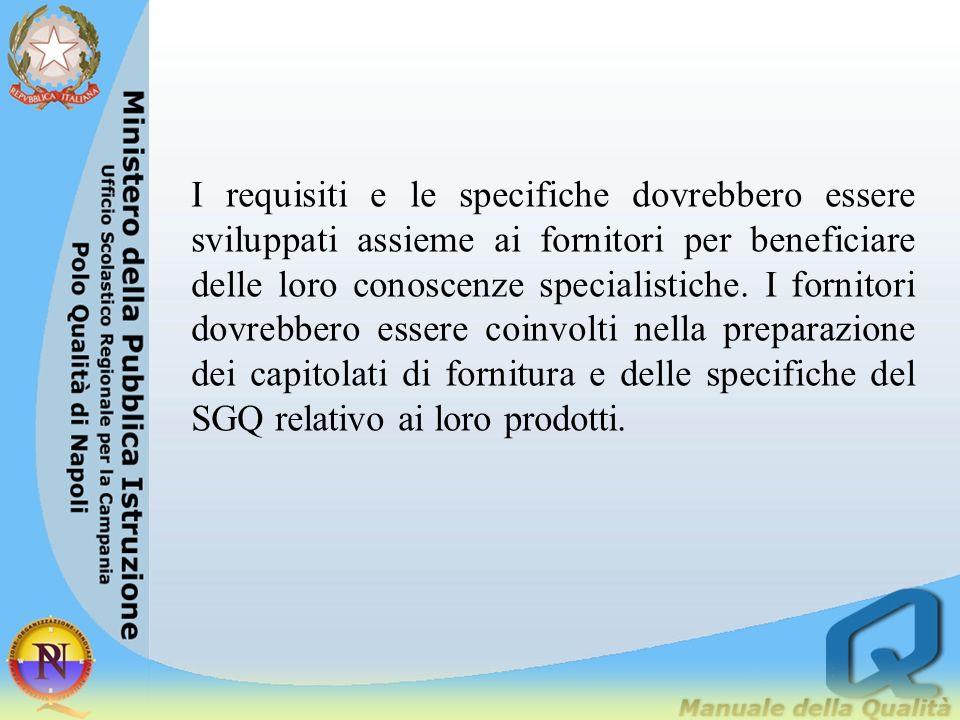 I requisiti e le specifiche dovrebbero essere sviluppati assieme ai fornitori per beneficiare delle loro conoscenze specialistiche.