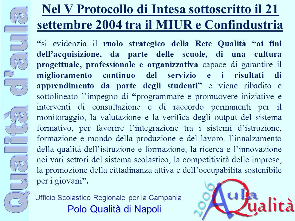 Nel V Protocollo di Intesa sottoscritto il 21 settembre 2004 tra il MIUR e Confindustria