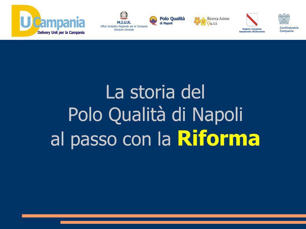 La storia del Polo Qualità di Napoli al passo con la Riforma