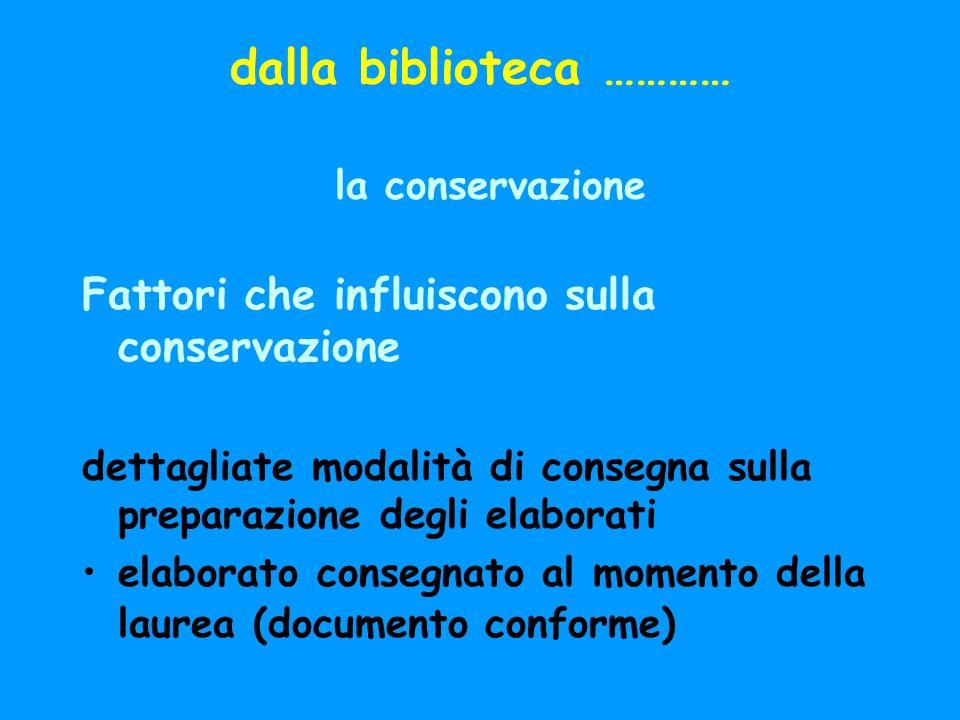 dalla biblioteca ………… la conservazione