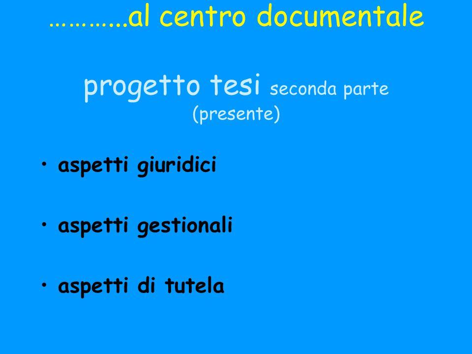 ………...al centro documentale progetto tesi seconda parte (presente)
