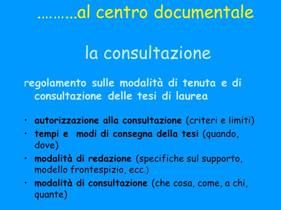 .……...al centro documentale la consultazione