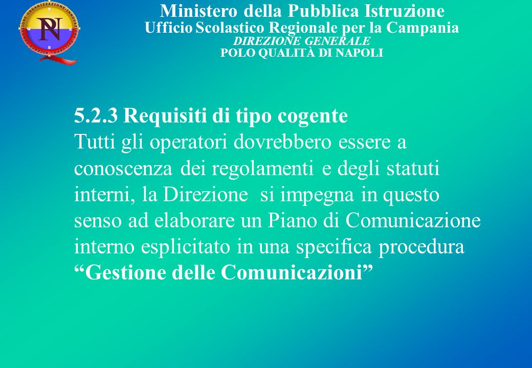 5.2.3 Requisiti di tipo cogente