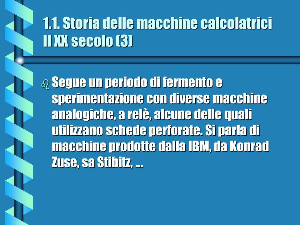 1.1. Storia delle macchine calcolatrici Il XX secolo (3)