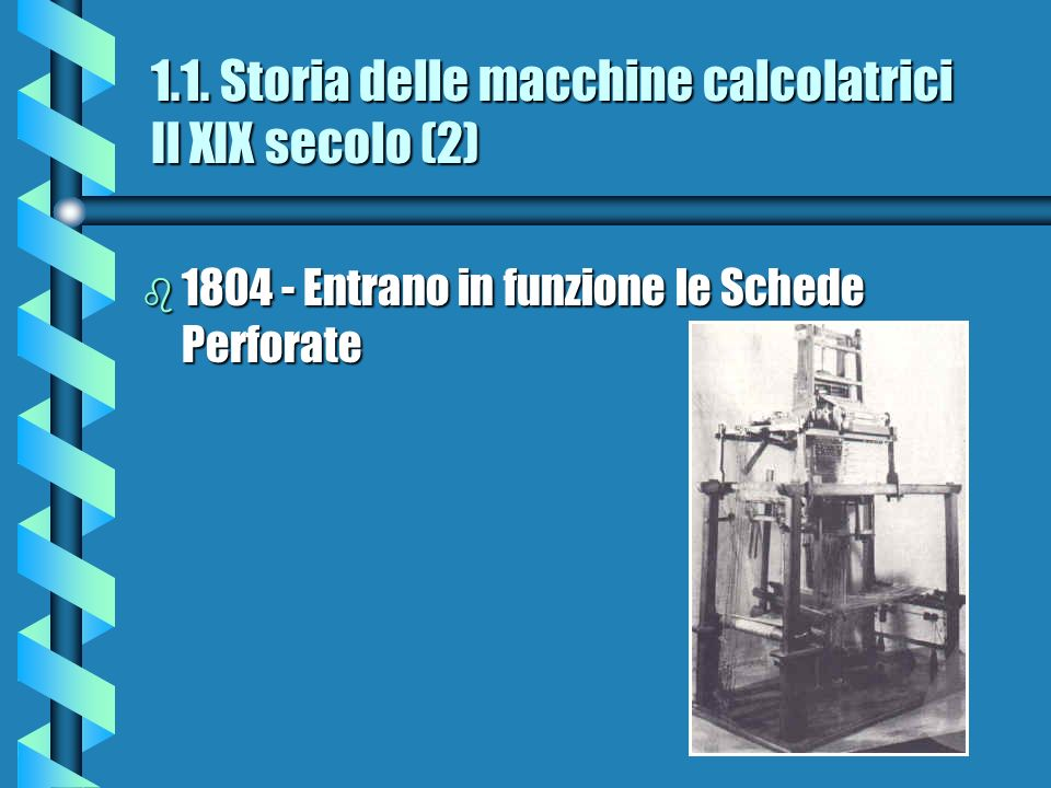 1.1. Storia delle macchine calcolatrici Il XIX secolo (2)