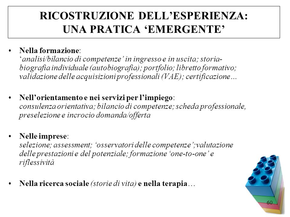 RICOSTRUZIONE DELL'ESPERIENZA: UNA PRATICA 'EMERGENTE'