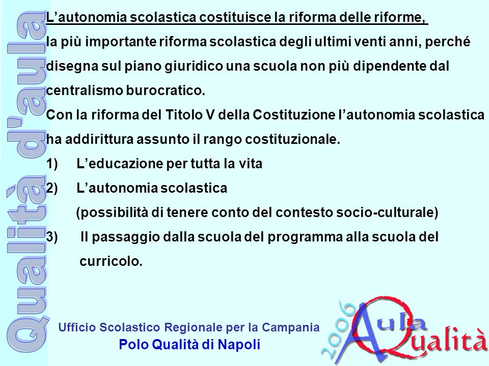 L'autonomia scolastica costituisce la riforma delle riforme,