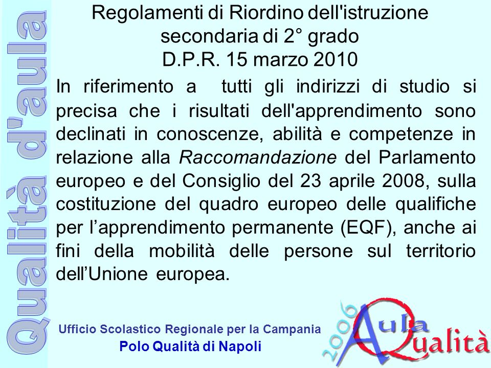 Regolamenti di Riordino dell istruzione secondaria di 2° grado D. P. R