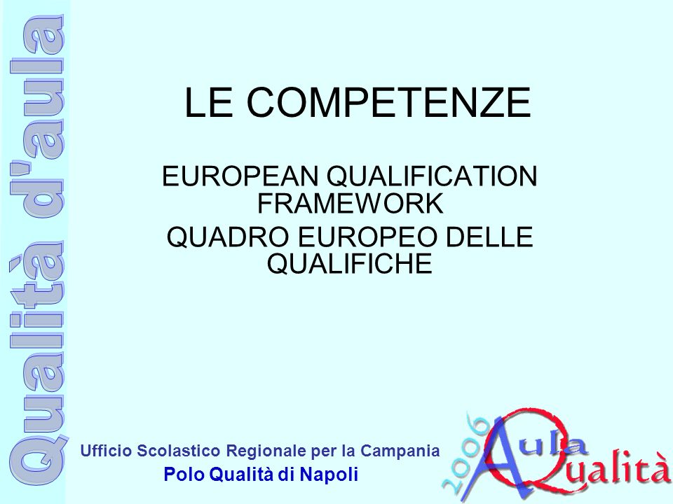 EUROPEAN QUALIFICATION FRAMEWORK QUADRO EUROPEO DELLE QUALIFICHE