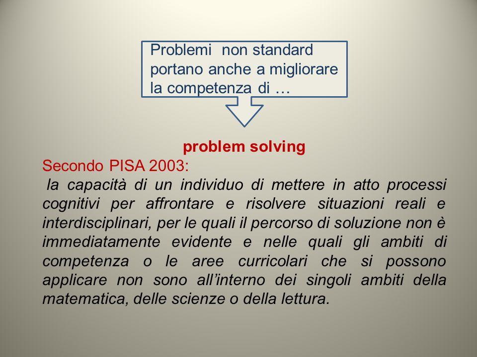 Problemi non standard portano anche a migliorare la competenza di …