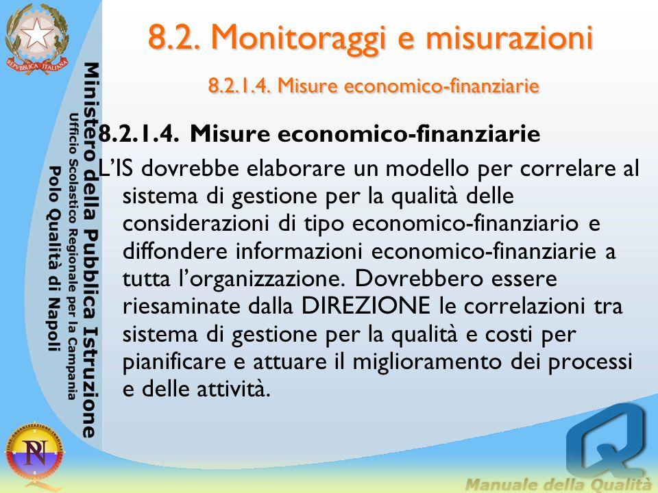8.2. Monitoraggi e misurazioni 8.2.1.4. Misure economico-finanziarie