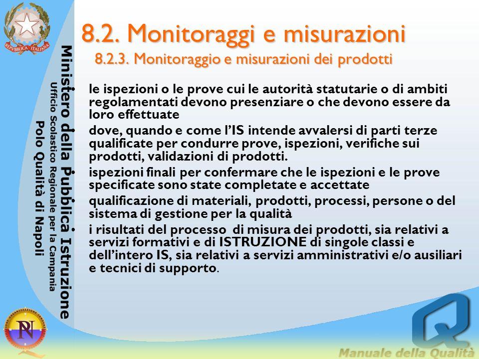 8. 2. Monitoraggi e misurazioni 8. 2. 3