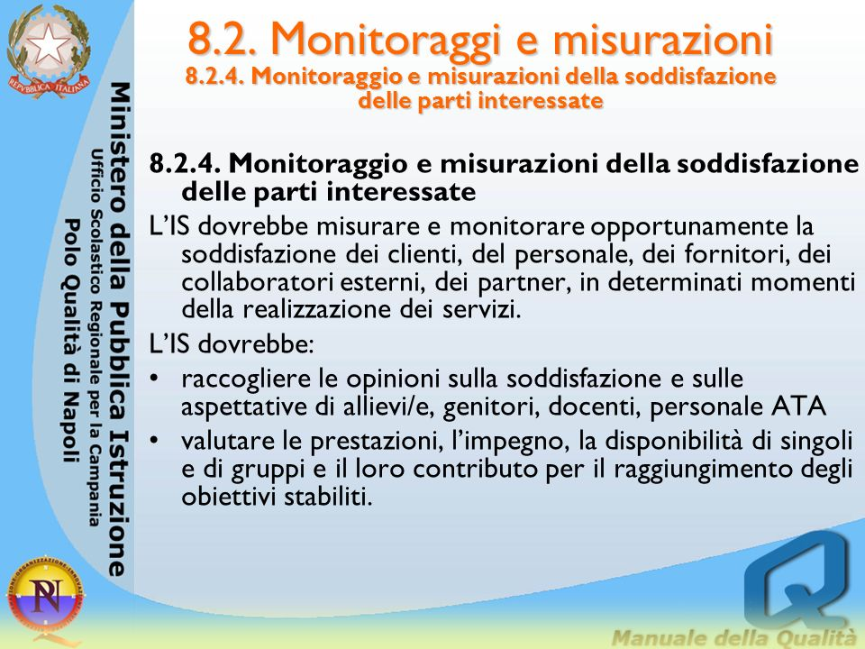 8. 2. Monitoraggi e misurazioni 8. 2. 4