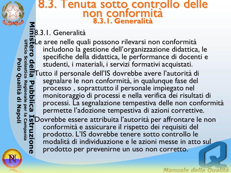8.3. Tenuta sotto controllo delle non conformità 8.3.1. Generalità