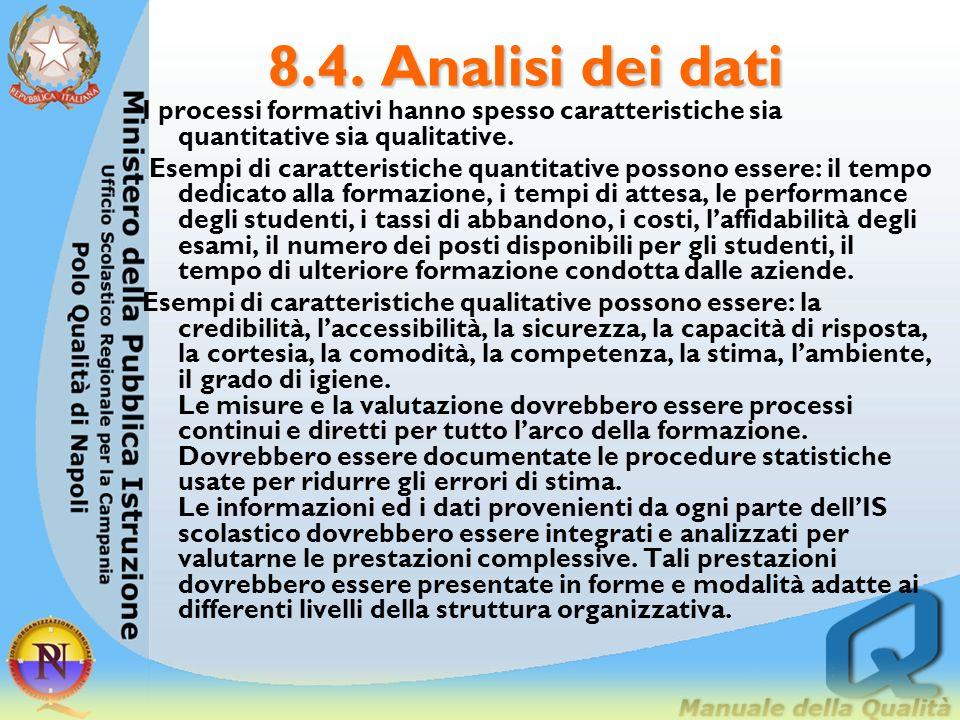 8.4. Analisi dei dati I processi formativi hanno spesso caratteristiche sia quantitative sia qualitative.