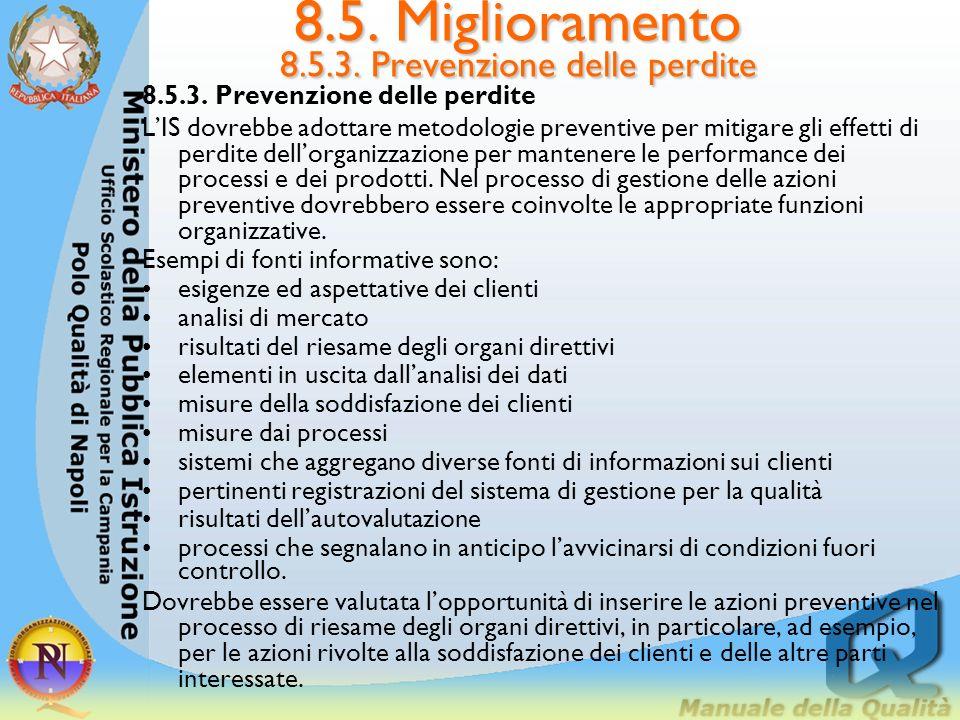 8.5. Miglioramento 8.5.3. Prevenzione delle perdite