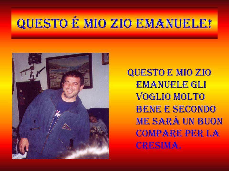 Questo é mio zio Emanuele!