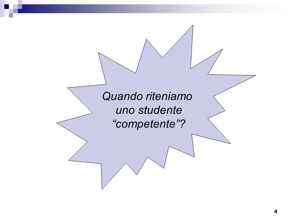 Quando riteniamo uno studente competente