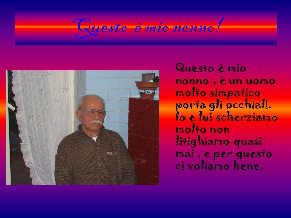 Questo è mio nonno!