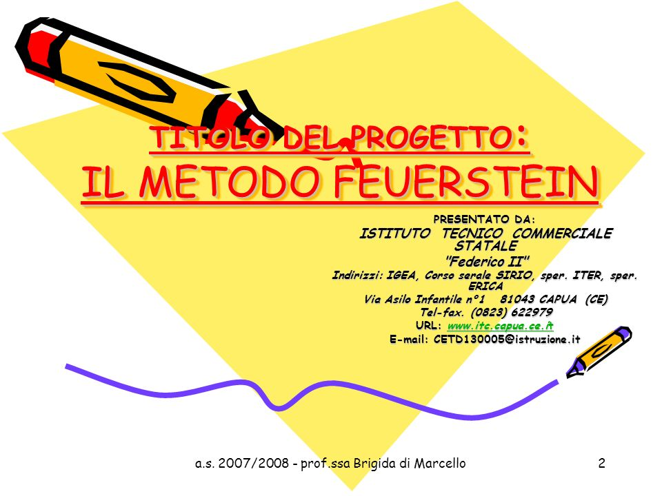 TITOLO DEL PROGETTO: IL METODO FEUERSTEIN