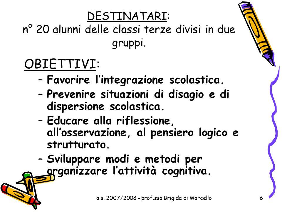 DESTINATARI: n° 20 alunni delle classi terze divisi in due gruppi.