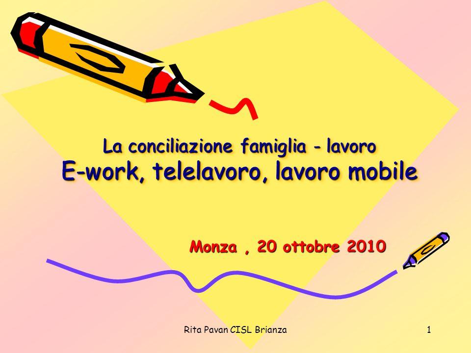 La conciliazione famiglia - lavoro E-work, telelavoro, lavoro mobile