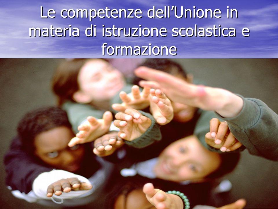 Le competenze dell'Unione in materia di istruzione scolastica e formazione