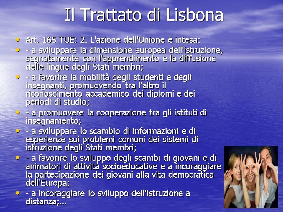 Il Trattato di Lisbona Art. 165 TUE: 2. L azione dell Unione è intesa: