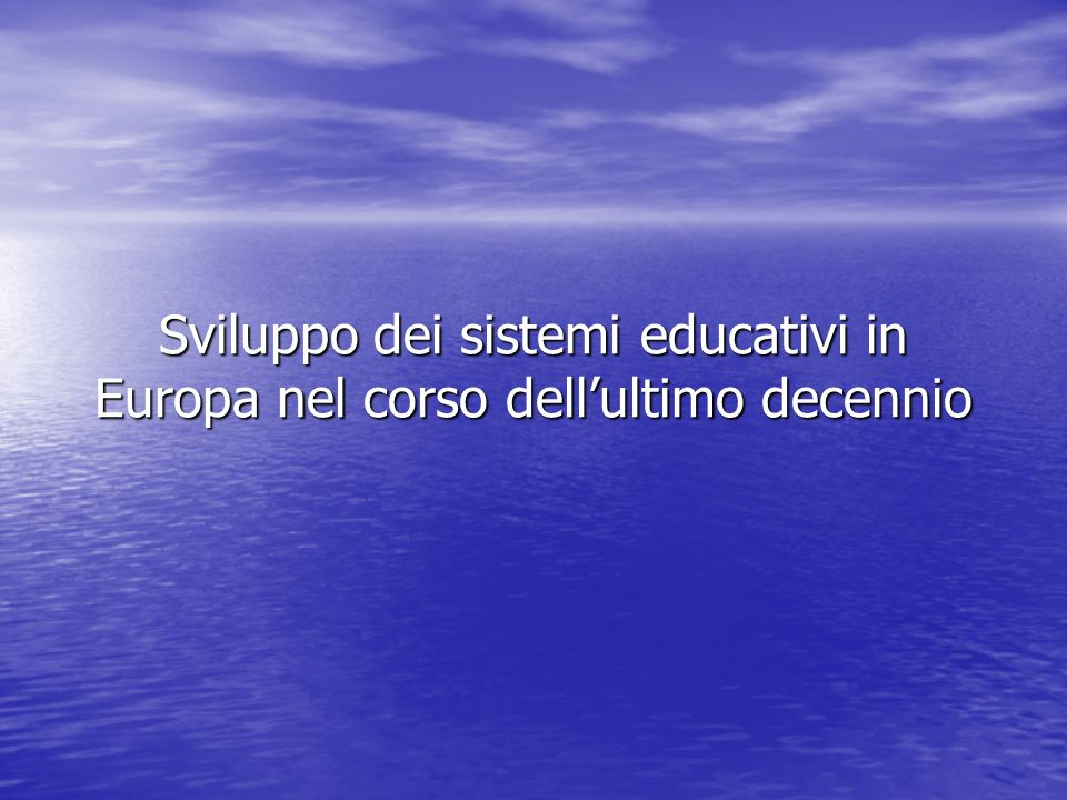 Sviluppo dei sistemi educativi in Europa nel corso dell'ultimo decennio