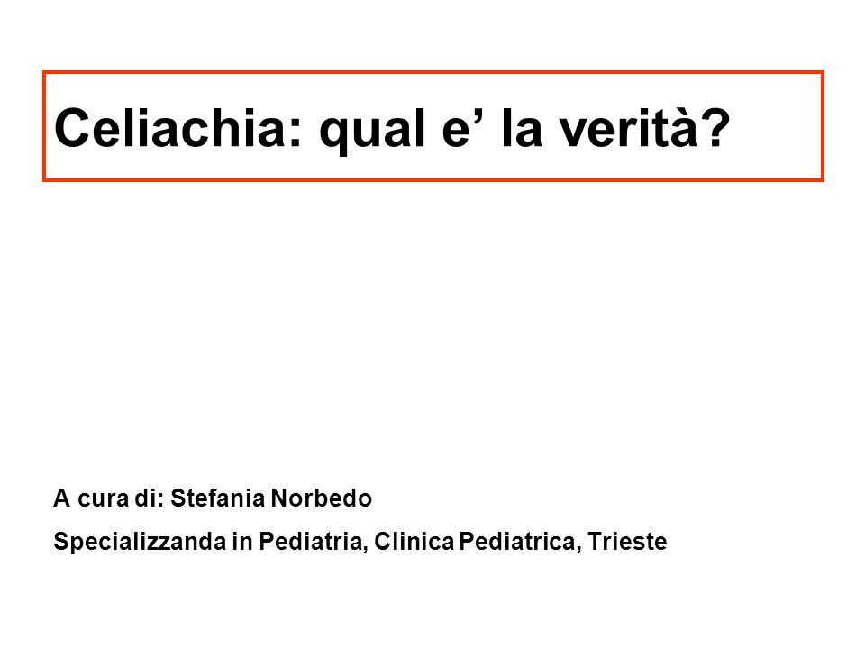 Celiachia: qual e' la verità