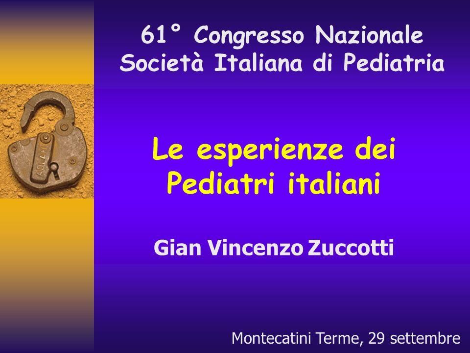 Le esperienze dei Pediatri italiani Gian Vincenzo Zuccotti