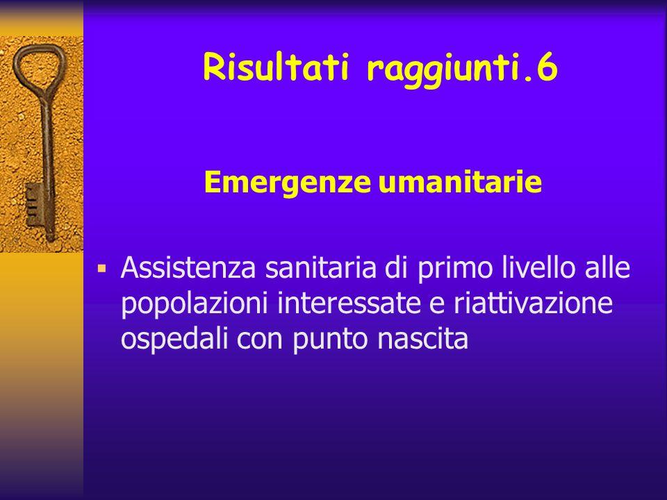 Risultati raggiunti.6 Emergenze umanitarie