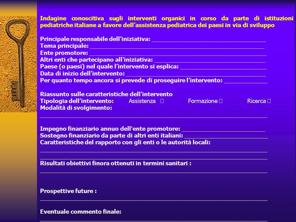 Indagine conoscitiva sugli interventi organici in corso da parte di istituzioni pediatriche italiane a favore dell'assistenza pediatrica dei paesi in via di sviluppo