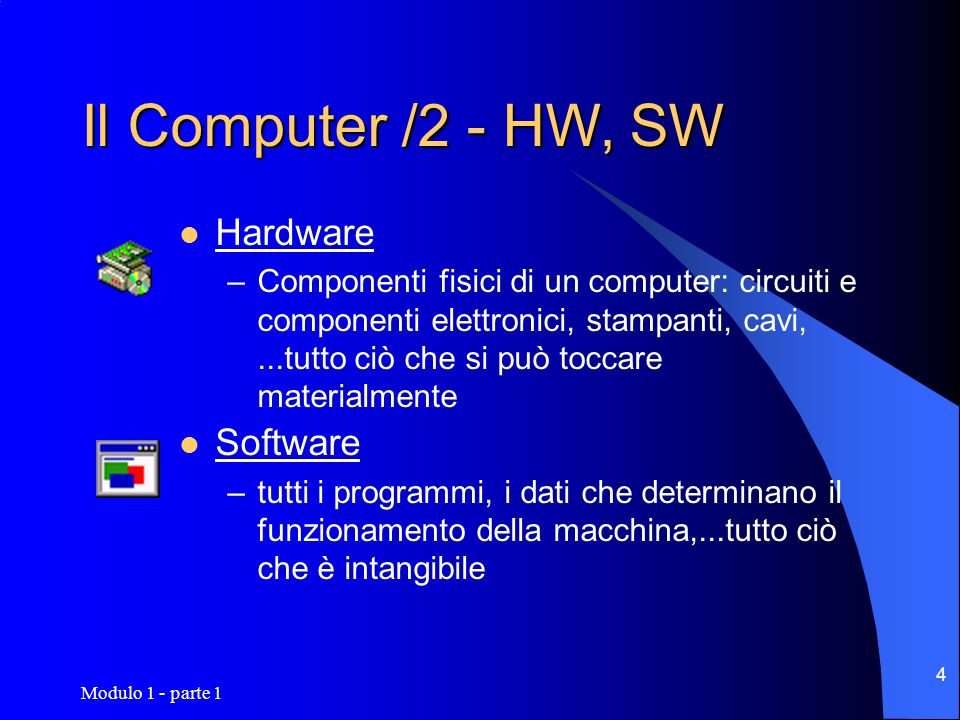 Il Computer /2 - HW, SW Hardware Software