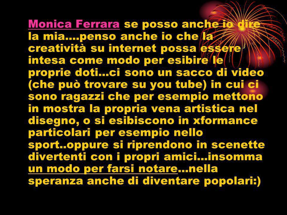 Monica Ferrara se posso anche io dire la mia