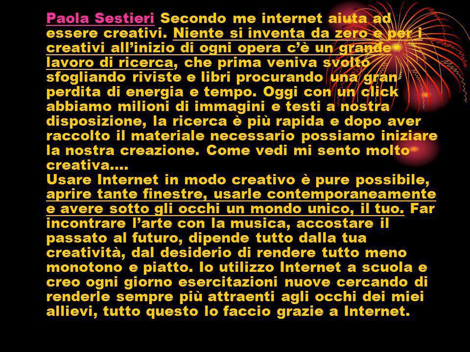 Paola Sestieri Secondo me internet aiuta ad essere creativi