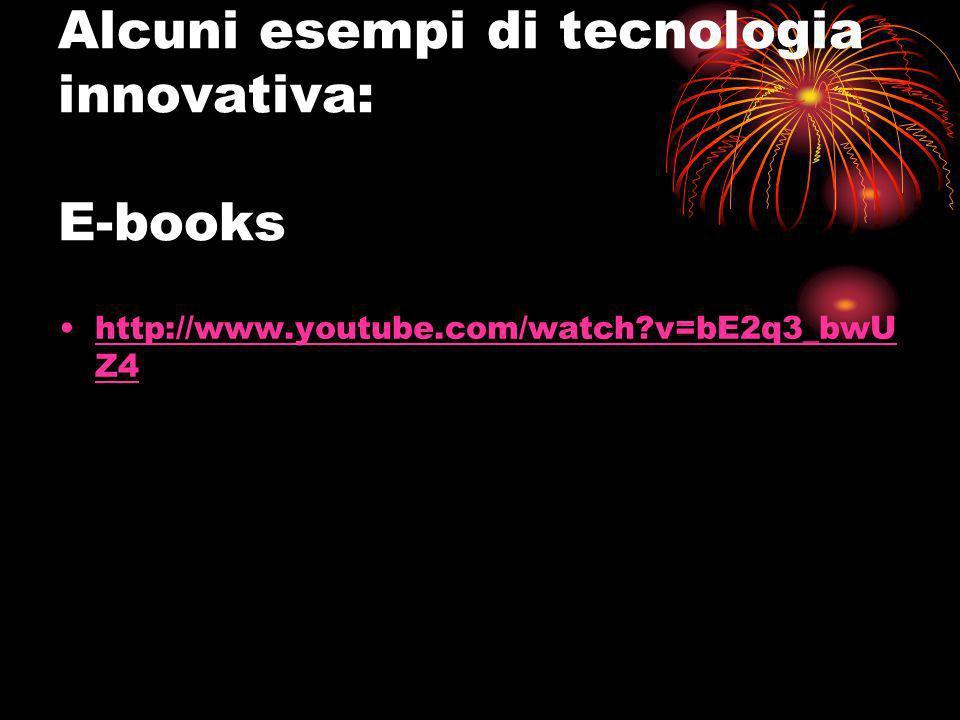 Alcuni esempi di tecnologia innovativa: E-books