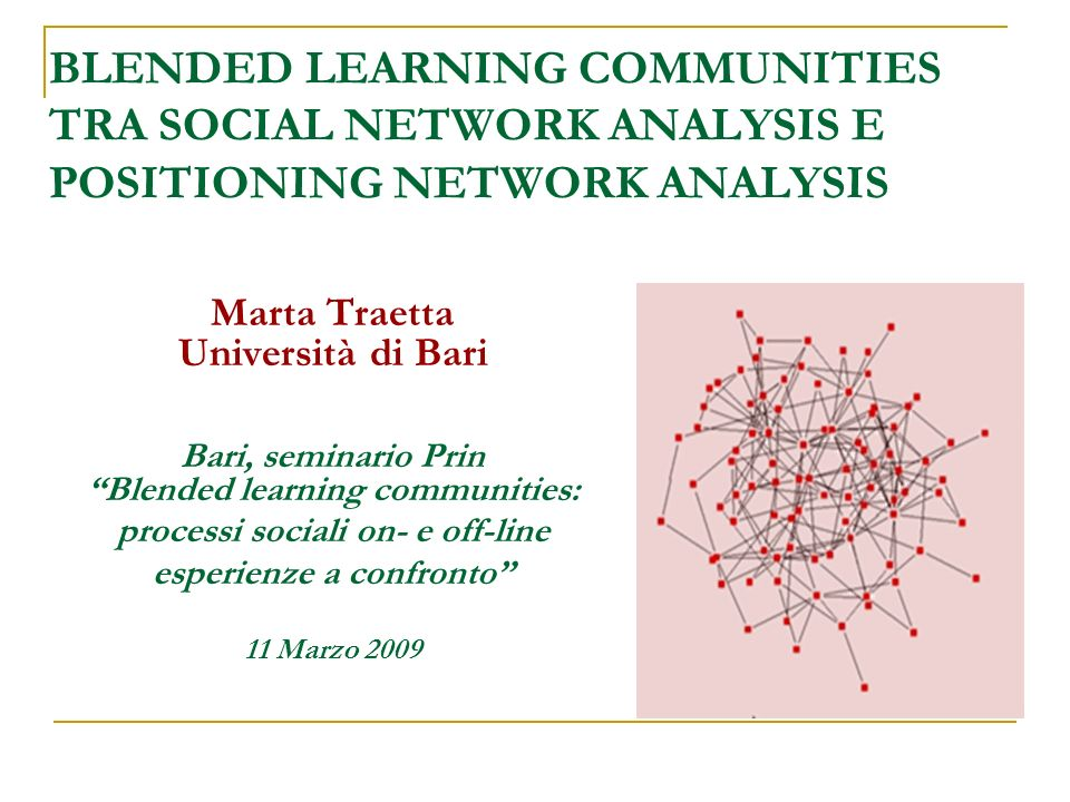 BLENDED LEARNING COMMUNITIES TRA SOCIAL NETWORK ANALYSIS E POSITIONING NETWORK ANALYSIS