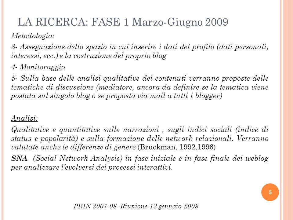 LA RICERCA: FASE 1 Marzo-Giugno 2009
