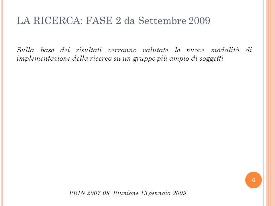 LA RICERCA: FASE 2 da Settembre 2009