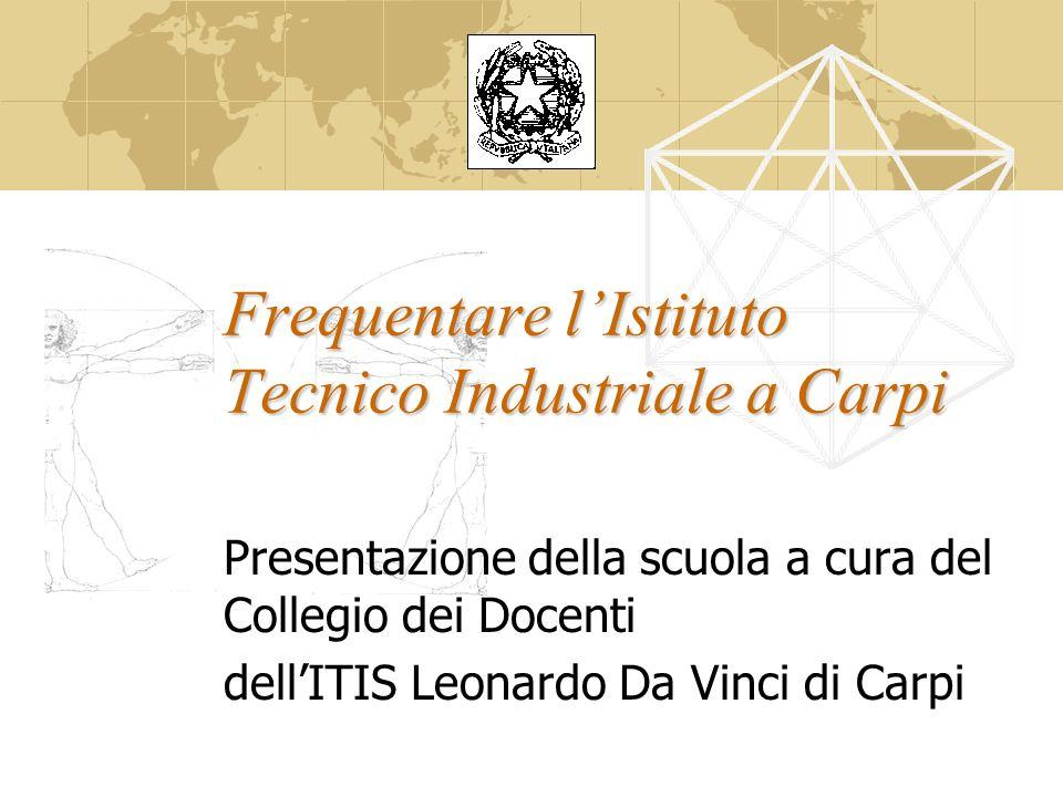 Frequentare l'Istituto Tecnico Industriale a Carpi