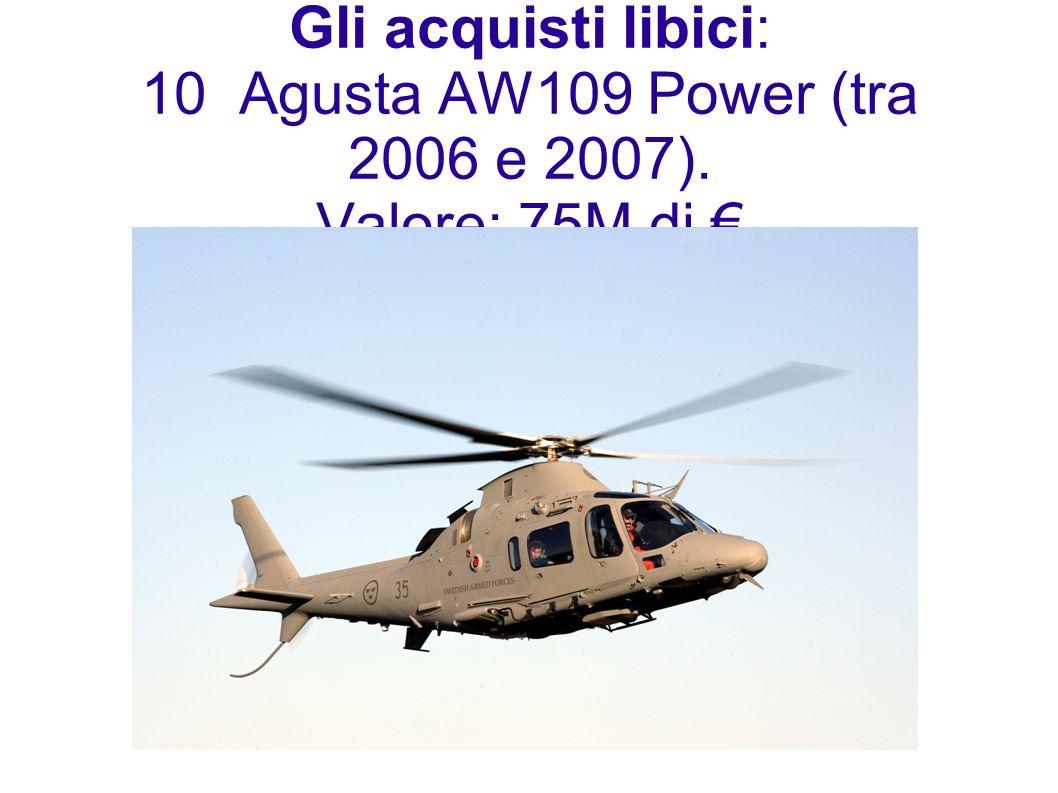 Gli acquisti libici: 10 Agusta AW109 Power (tra 2006 e 2007)