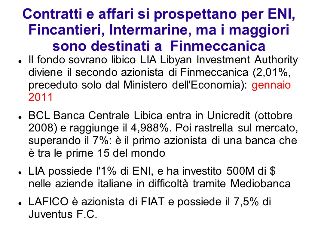 Contratti e affari si prospettano per ENI, Fincantieri, Intermarine, ma i maggiori sono destinati a Finmeccanica