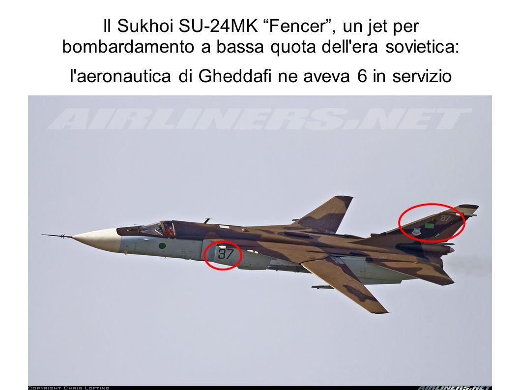 Il Sukhoi SU-24MK Fencer , un jet per bombardamento a bassa quota dell era sovietica: l aeronautica di Gheddafi ne aveva 6 in servizio