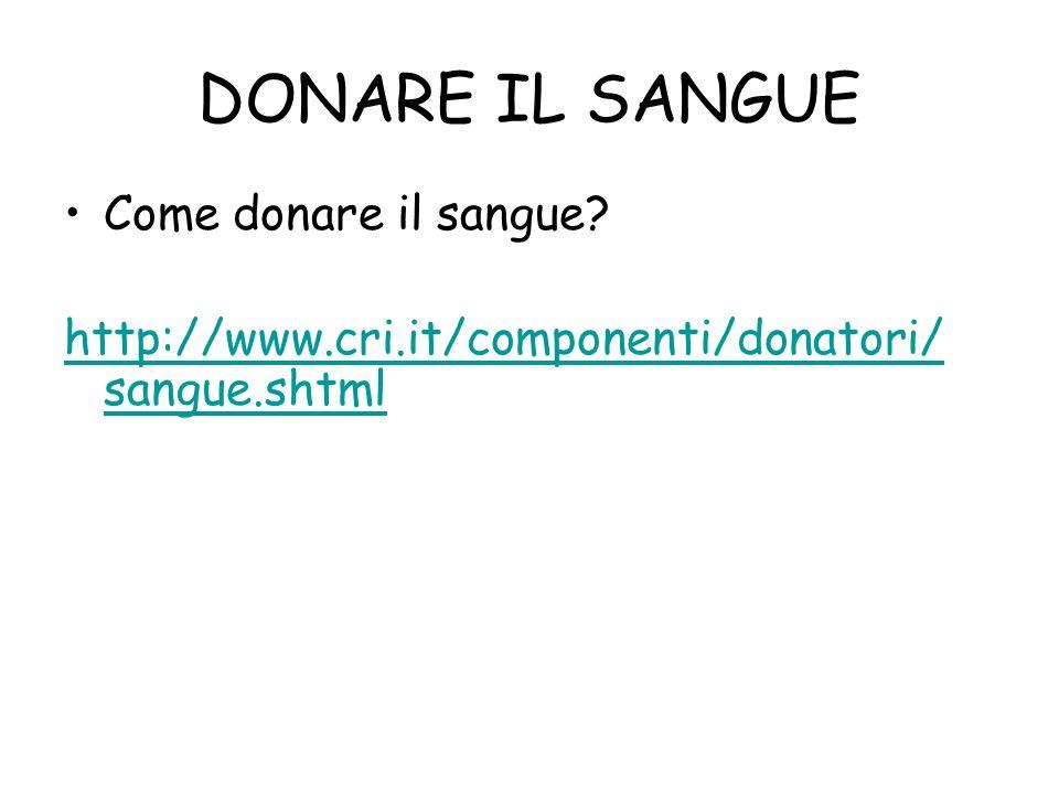 DONARE IL SANGUE Come donare il sangue