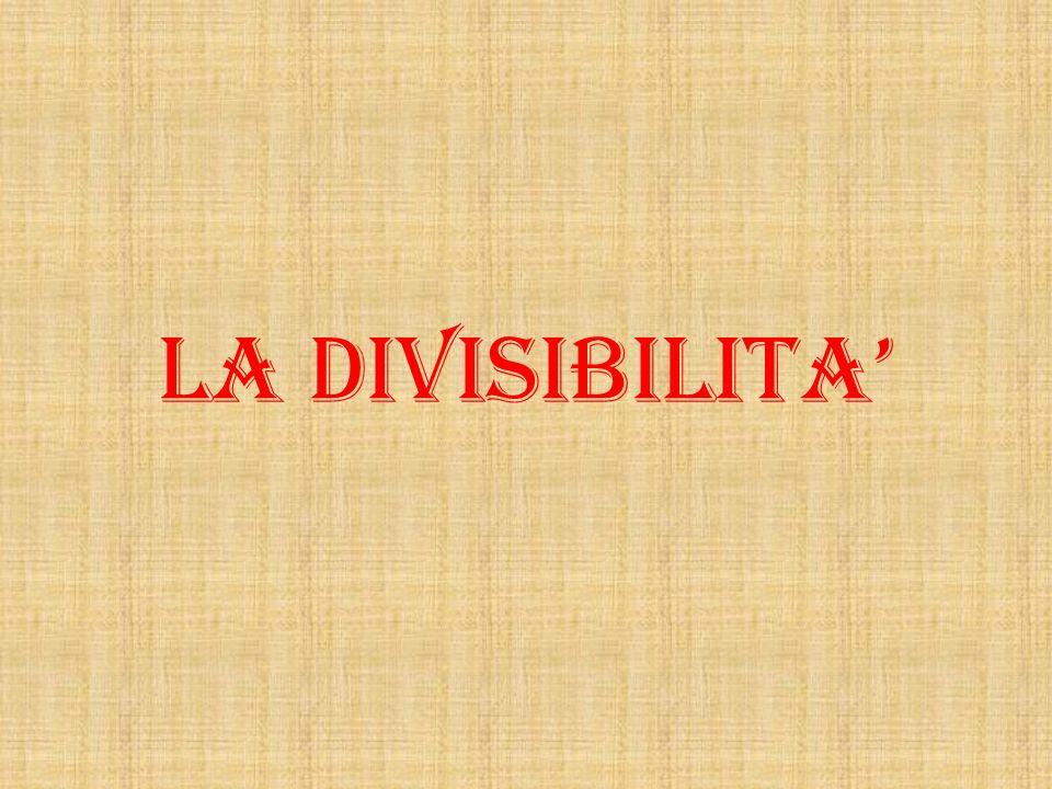 LA DIVISIBILITA'