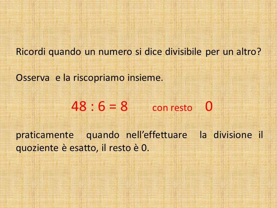 Ricordi quando un numero si dice divisibile per un altro