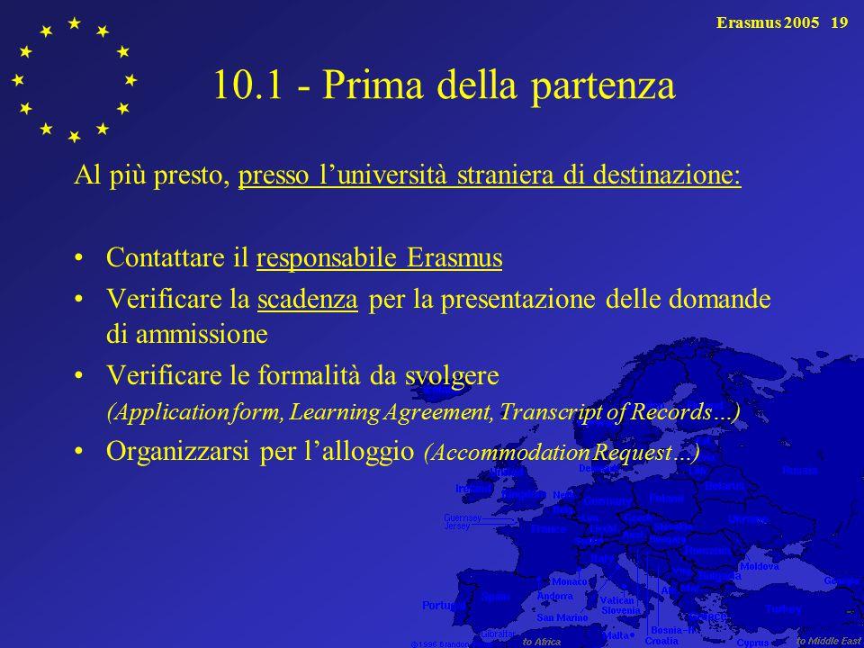 Erasmus 2005 10.1 - Prima della partenza. Al più presto, presso l'università straniera di destinazione: