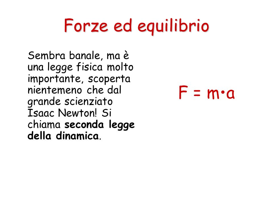 Forze ed equilibrio F = m•a