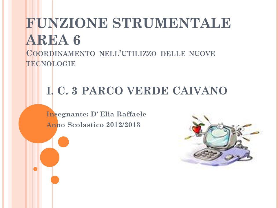 FUNZIONE STRUMENTALE AREA 6 Coordinamento nell'utilizzo delle nuove tecnologie